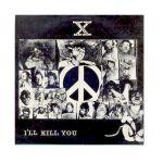 X JAPAN(エックス) その他 I'LL KILL YOU インディーズ EP レコード 1000枚限定 1985